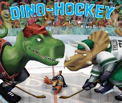 Dino-Hockey By Wheeler, Lisa/ Gott, Barry (ILT)